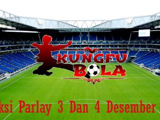 Prediksi Parlay 3 Dan 4 Desember 2018