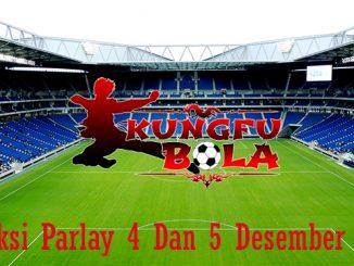 Prediksi Parlay 4 Dan 5 Desember 2018