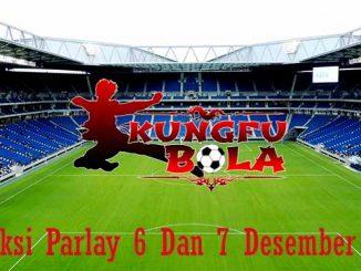 Prediksi Parlay 6 Dan 7 Desember 2018