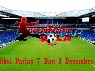 Prediksi Parlay 7 Dan 8 Desember 2018