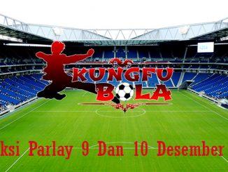 Prediksi Parlay 9 Dan 10 Desember 2018
