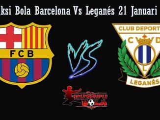 Prediksi Bola Barcelona VS Leganés 21 Januari 2019