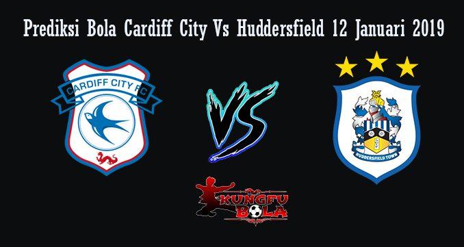 Prediksi Bola Cardiff City Vs Huddersfield 12 Januari 2019