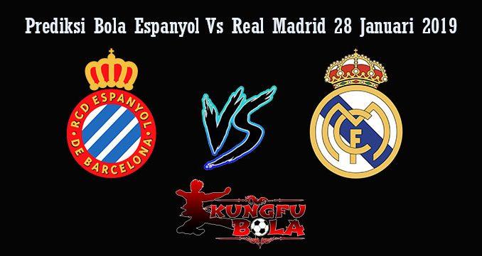 Prediksi Bola Espanyol Vs Real Madrid 28 Januari 2019