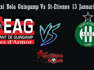 Prediksi Bola Guingamp Vs St-Etienne 13 Januari 2019