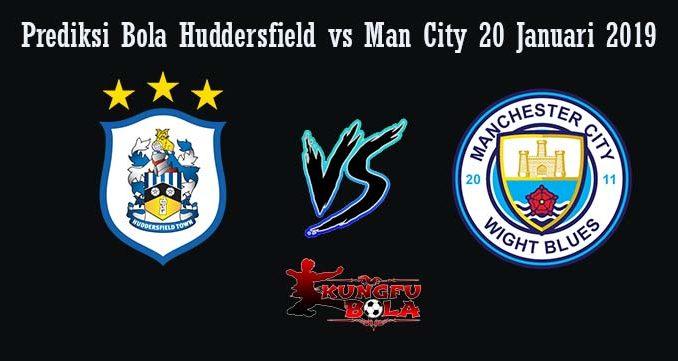 Prediksi Bola Huddersfield vs Man City 20 Januari 2019