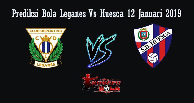 Prediksi Bola Leganes Vs Huesca 12 Januari 2019