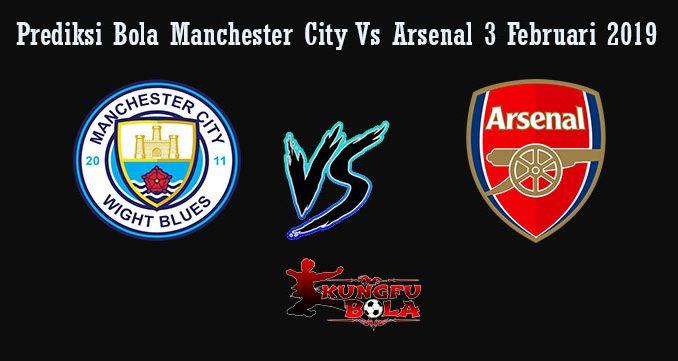 Prediksi Bola Manchester City Vs Arsenal 3 Februari 2019
