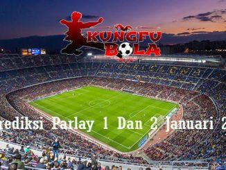 Prediksi Parlay 1 Dan 2 Januari 2019