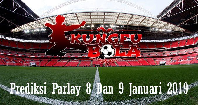 Prediksi Parlay 8 Dan 9 Januari 2019