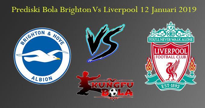 Prediski Bola Brighton Vs Liverpool 12 Januari 2019