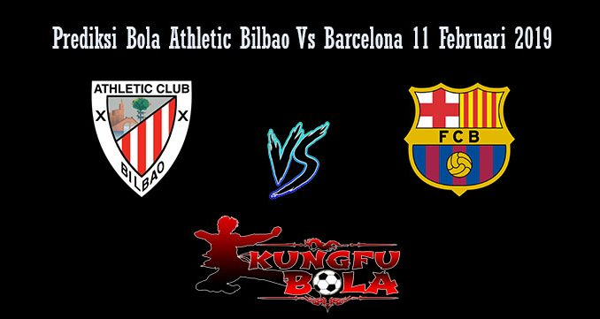 Prediksi Bola Athletic Bilbao Vs Barcelona 11 Februari 2019Prediksi Bola Athletic Bilbao Vs Barcelona 11 Februari 2019