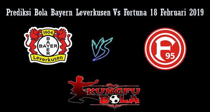 Prediksi Bola Bayern Leverkusen Vs Fortuna 18 Februari 2019