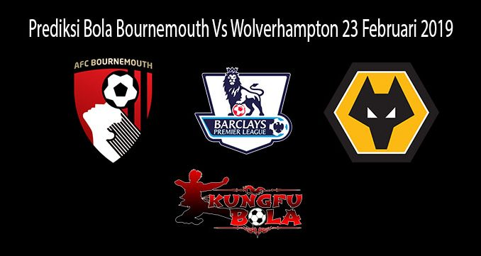 Prediksi Bola Bournemouth Vs Wolverhampton 23 Februari 2019