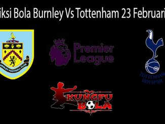 Prediksi Bola Burnley Vs Tottenham 23 Februari 2019