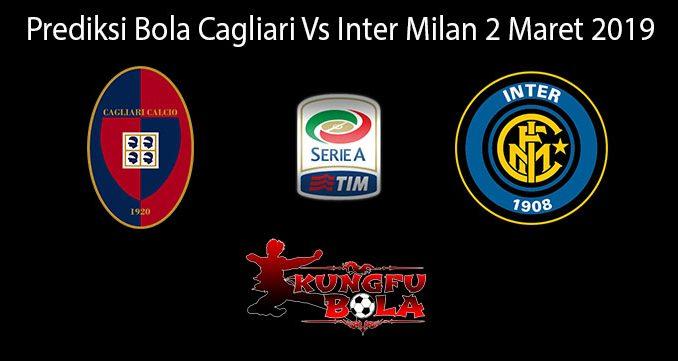 Prediksi Bola Cagliari Vs Inter Milan 2 Maret 2019