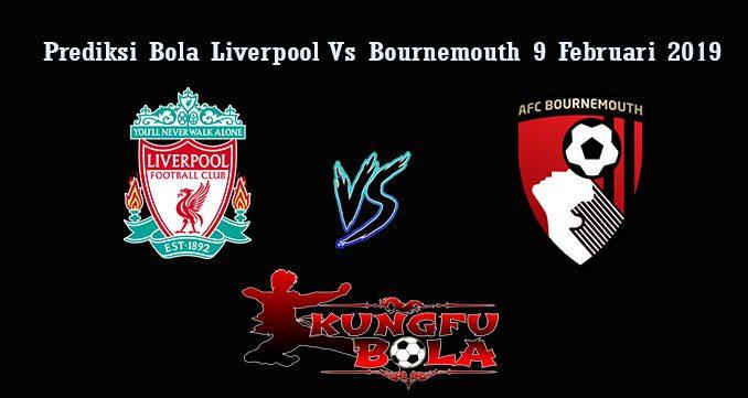 Prediksi Bola Liverpool Vs Bournemouth 9 Februari 2019
