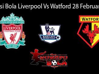 Prediksi Bola Liverpool Vs Watford 28 Februari 2019