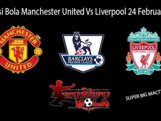 Prediksi Bola Manchester United Vs Liverpool 24 Februari 2019