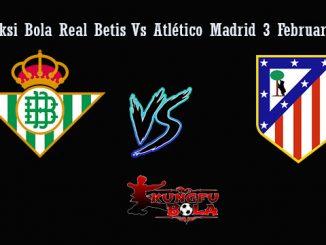 Prediksi Bola Real Betis Vs Atlético Madrid 3 Februari 2019