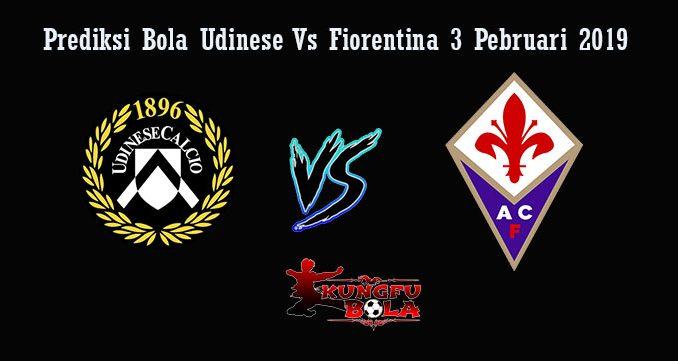 Prediksi Bola Udinese Vs Fiorentina 3 Pebruari 2019
