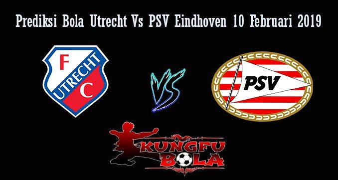 Prediksi Bola Utrecht Vs PSV Eindhoven 10 Februari 2019