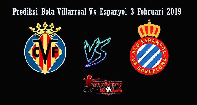 Prediksi Bola Villarreal Vs Espanyol 3 Februari 2019