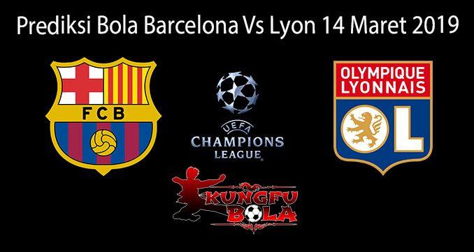 Prediksi Bola Barcelona Vs Lyon 14 Maret 2019