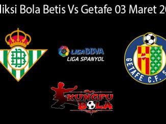 Prediksi Bola Betis Vs Getafe 03 Maret 2019