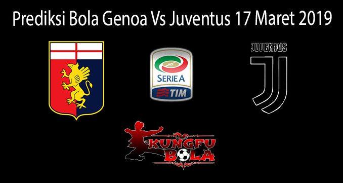 Prediksi Bola Genoa Vs Juventus 17 Maret 2019