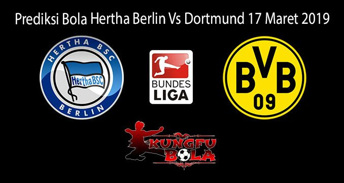 Prediksi Bola Hertha Berlin Vs Dortmund 17 Maret 2019