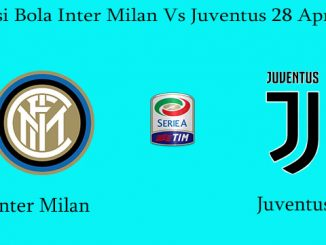 Prediksi Bola Inter Milan Vs Juventus 28 April 2019