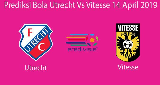 Prediksi Bola Utrecht Vs Vitesse 14 April 2019