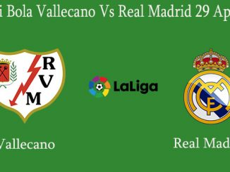 Prediksi Bola Vallecano Vs Real Madrid 29 April 2019