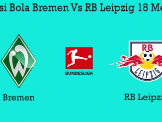 Prediksi Bola Bremen Vs RB Leipzig 18 Mei 2019