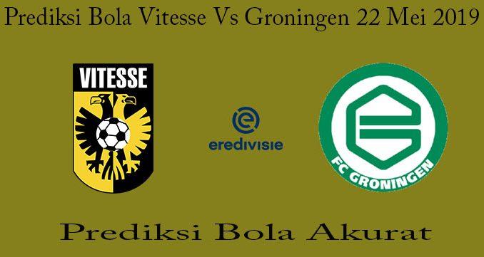 Prediksi Bola Vitesse Vs Groningen 22 Mei 2019