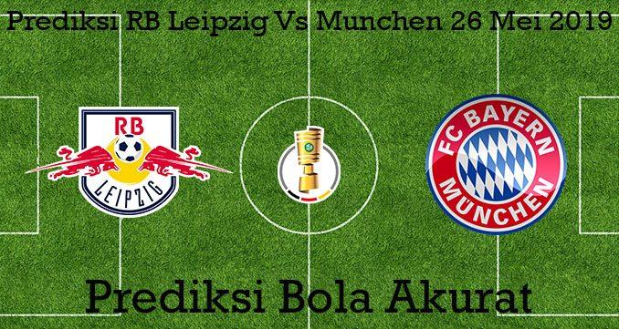 Prediksi RB Leipzig Vs Munchen 26 Mei 2019