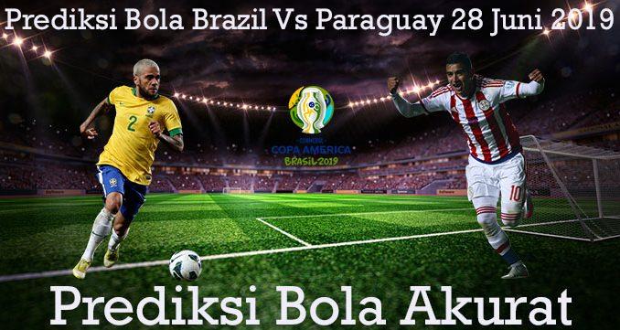 Prediksi Bola Brazil Vs Paraguay 28 Juni 2019