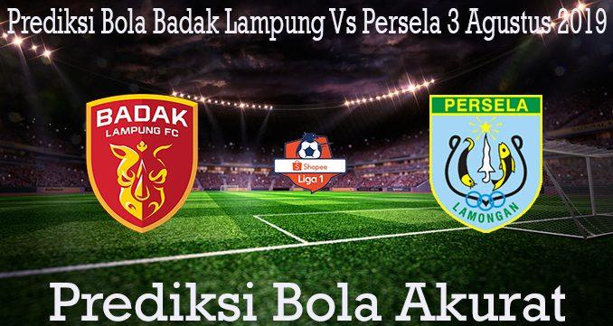 Prediksi Bola Badak Lampung Vs Persela 3 Agustus 2019