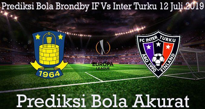 Prediksi Bola Brondby IF Vs Inter Turku 12 Juli 2019