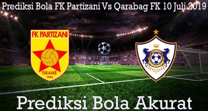 Prediksi Bola FK Partizani Vs Qarabag FK 10 Juli 2019
