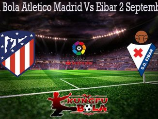 Prediksi Bola Atletico Madrid Vs Eibar 2 September 2019