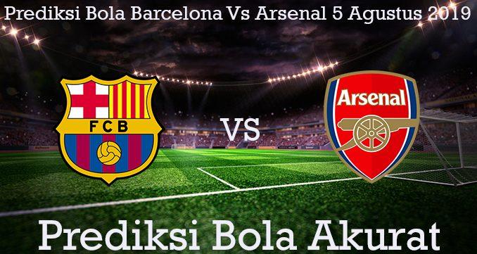 Prediksi Bola Barcelona Vs Arsenal 5 Agustus 2019
