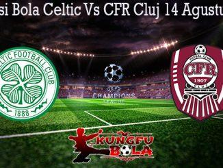 Prediksi Bola Celtic Vs CFR Cluj 14 Agustus 2019