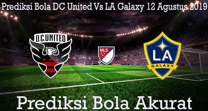 Prediksi Bola DC United Vs LA Galaxy 12 Agustus 2019