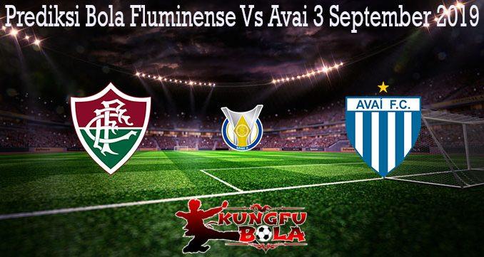 Prediksi Bola Fluminense Vs Avai 3 September 2019