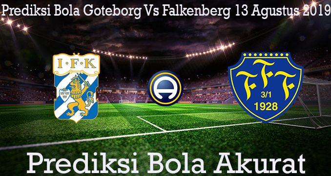Prediksi Bola Goteborg Vs Falkenberg 13 Agustus 2019