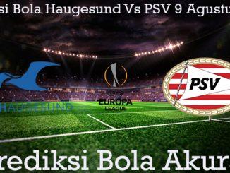 Prediksi Bola Haugesund Vs PSV 9 Agustus 2019