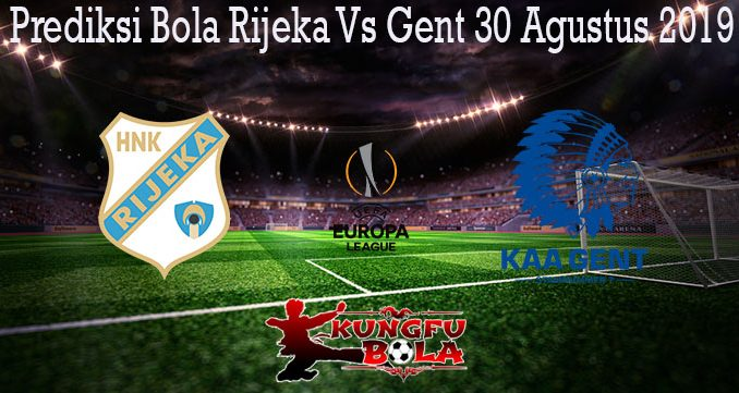 Prediksi Bola Rijeka Vs Gent 30 Agustus 2019