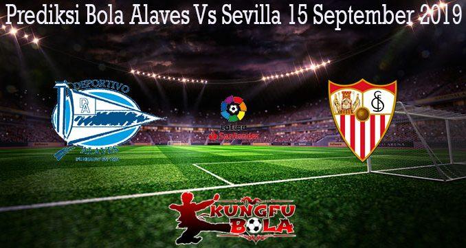 Prediksi Bola Alaves Vs Sevilla 15 September 2019